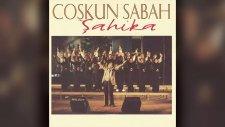 Coşkun Sabah - Şahika (Full Albüm)