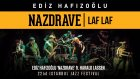Ediz Hafızoğlu - Nazdrave Ft. Harald Lassen | Laf Laf (Live At 22nd Istanbul Jazz Festival)