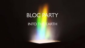 Bloc Party - Into The Earth