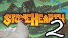 Stonehearth | Bölüm 2 |