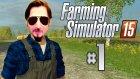Efsane Geri Döndü - Farming Simulator 15 | Bölüm 1