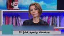 Elif Şafak: Ayasofya Kilise Olsun (Hakan Çelik ile Hafta Sonu)