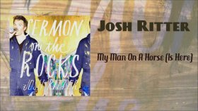 Josh Ritter - My Man On A Horse (Is Here)