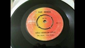Nuh Akgün - Göle Gidelim Göle - Nostalji Müzik