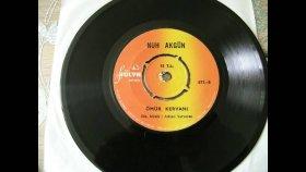 Nuh Akgün  - Ömür Kervanı - Nostalji Müzik