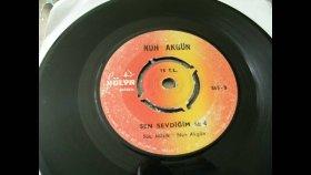 Nuh Akgün  - Sen Sevdiğim Sen - Nostalji Müzik