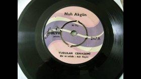 Nuh Akgün   -Yudular Cenazemi - Nostalji Müzik