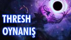 Sonsuz Karanlık Thresh | Benim Göbek Adım Çekici Ulan | Lol İzleyici Oyunu #8