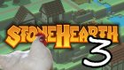 Stonehearth | Bölüm 3 |