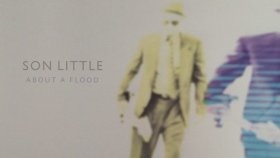 Son Little - About A Flood