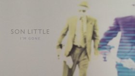 Son Little - I'm Gone