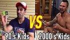 90'larda Çocuk Olmak mı Yoksa 2000'lerde Çocuk Olmak mı?
