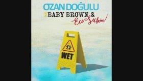 Ozan Doğulu - Feat. Baby Brown