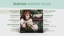 Özlem Çelik - Hey Gidi Karadeniz (Official Audio)