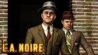 L. A. Noire - İlk Dava - Bölüm 3 - Burak Oyunda
