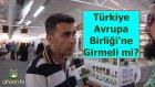 Türkiye Avrupa Birliği'ne Girmeli Mi? - Ahsen Tv