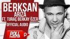 Berksan Ft. Turaç Berkay Özer - Arıza (Official Audio)