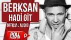 Berksan - Hadi Git (Official Audio)