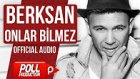 Berksan - Onlar Bilmez (Official Audio)