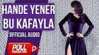 Hande Yener - Bu Kafayla (Official Audio)