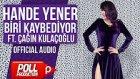 Hande Yener Ft. Çağın Kulaçoğlu - Biri Kaybediyor