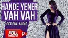 Hande Yener - Vah Vah (Official Audio)