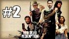Vahşi Batının Kahraman Kovboyu | Red Dead Redemption Türkçe Bölüm 2