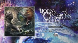 Born of Osiris - The Louder the Sound, the More We All Believe