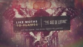 Like Moths To Flames - The Art Of Losing