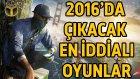 2016'da Çıkacak En İddialı Oyunlar - Shift Delete Net