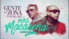 Gente de Zona - Más Macarena ft. Los Del Rio