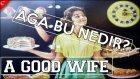 A Good Wife Türkçe - TÜRK EV HANIMI - Aga Bu Nedir?