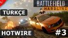 Battlefield Hardline Türkçe Multiplayer | Hotwire'da Mevzular | Bölüm 3