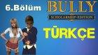 Bully Scholarship Edition Türkçe | Ağız Burun Kırmaca | Bölüm 6