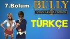 Bully Scholarship Edition Türkçe | Tikilerin Saygısıymış | Bölüm 7