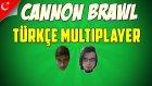 Cannon Brawl Türkçe Online Multiplayer | Namım Kıbrısta