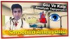 Doktor Sarpotilla Ameliyatta | Göz Ve Kalp Ameliyatı
