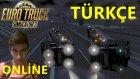 Euro Truck Simulator 2 Türkçe Multiplayer   Epic Takla