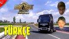 Euro Truck Simulator 2 Türkçe Multiplayer | Gözümü Takla Bürüdü