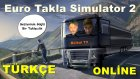 Euro Truck Simulator 2 Türkçe Multiplayer | Traktör Verdiler