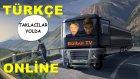 Euro Truck Simulator 2 Türkçe Online Multiplayer   Bol Açıklamalı Yolculuk