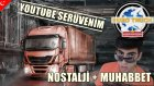 Euro Truck Simulator Türkçe - Youtube Serüvenim - Nostalji ve Muhabbet