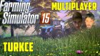 Farming Simulator 15 Türkçe Multiplayer   3 Silahşörler Tarlada   Bölüm 1