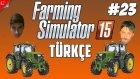 Farming Simulator 15 Türkçe Multiplayer | Fazla Eğlenceli Mod | Bölüm 23