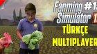 Farming Simulator 15 Türkçe Multiplayer | Mısır Banyosu | Bölüm 15