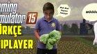 Farming Simulator 2015 Türkçe Online | Takla Köyde Gezinti | Bölüm 7