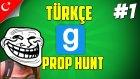 Garrys Mod Türkçe Prop Hunt  | Trol Zamanı | Bölüm 1