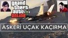 Gta 5 Pc Türkçe Online  | Askeri Uçak Kaçırma | Özel Bölüm
