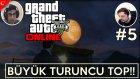 Gta 5 Pc Türkçe Online | Büyük Turuncu Top | Bölüm 5