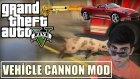 GTA 5 PC Türkçe | Vehicle Cannon Mod | MERMİ DEĞİL ARABA ATIYORUM!!